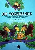 Die Vogelbande: Bilderbuch gegen Mobbing und Gewalt unter Kindern zwischen 4 und 10 Jahren. Mit einer Begleitbroschüre für Eltern, Kindergärtnerinnen und Lehrkräfte zur Konfliktlösung - Allan Guggenbühl