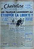 CHEVROTINE [No 6] du 15/09/1956 - LE SYSTEME SOUTIENT LA FRANCE COMME LA CORDE SOUTIENT LE PENDU - LES FRANCAIS LAISSERONT-ILS - ETOUFFER LA LIBERTE - A LA CHUTE DES FEUILLES PAR LEON DUPONT - EN VERTU DÔÇÖUNE LOI IMPERIALE NON ABROGEE PAR LA REPUBLIQUE - LE SYSTEME VEUT BAILLONNER LÔÇÖOPPOSITION PAR CHEVROTINE - GUY MOLLET JUGE ET CONDAMNE PAR JAURES - LA LIGUE DES DROITS DE LÔÇÖHOMME MACHINE DE GUERRE CONTRE LES CLASSES MOYENNES ET LA PAYSANNERIE