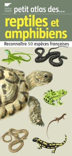Reptiles et amphibiens : Reconnaître 50 espèces françaises