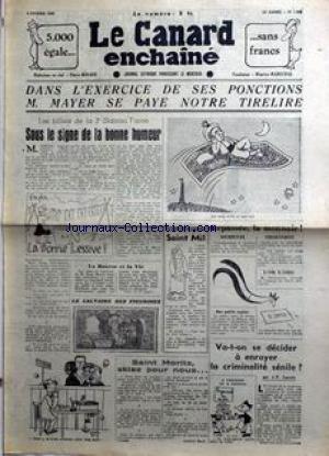 CANARD ENCHAINE (LE) [No 1424] du 04/02/1948 - 5.000 EGALE SANS FRANCS - DANS L'EXERCICE DE SES FONCTIONS M. MAYER SE PAYE NOTRE TIRELIRE - SOUS LE SIGNE DE LA BONNE HUMEUR - VA-T-ON SE DECIDER A ENRAYER LA CRIMINALITE SENILE ? par Collectif