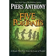 Five Portraits (The Xanth Novels) by Piers Anthony (2014-10-21)