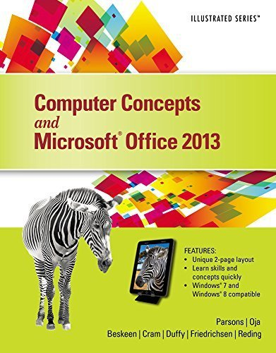 Computer Concepts and Microsoft Office 2013: Illustrated (Illustrated Series) 1st edition by Parsons, June Jamrich, Oja, Dan, Beskeen, David W., Cram, Ca (2013) Loose Leaf