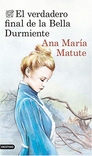 El verdadero final de la Bella Durmiente (Áncora & Delfin) por Ana María Matute