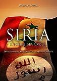 Image de Siria, il Potere e la Rivolta: Dalle Primavere Arabe allo stato del terrore dell'ISIS (G