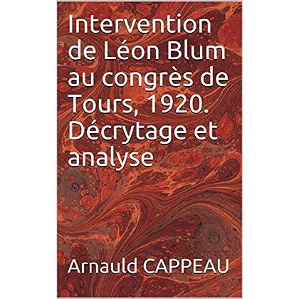 Intervention de Léon Blum au congrès de Tours, 1920. Décrytage et analyse (Les grands textes politiques français décryptés t. 24)