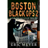 Boston Black Ops 2 (Jack 'Tinlegs' Taylor Thriller)