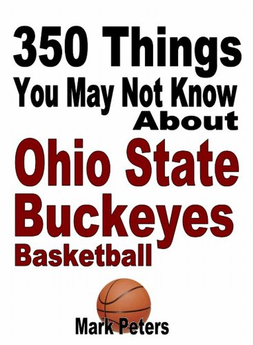 350 Things You May Not Know About Ohio State Basketball (English Edition)