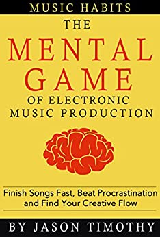 music habits the mental game of electronic music production finish songs fast beat. Black Bedroom Furniture Sets. Home Design Ideas
