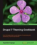 Drupal 7 Theming Cookbook by Karthik Kumar (2012-01-17)