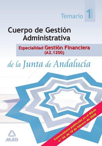 Cuerpo Gestión Administrativa, Especialidad Gestión Financiera De La Junta De Andalucía (A2.1200). Temario. Volumen I