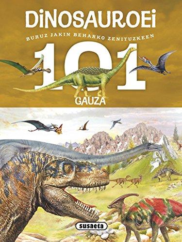 101 gauza buruz jakin beharko zenituzkeen dinosauroei por Susaeta Ediciones S A