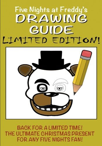 Five Nights at Freddy's Drawing Guide - LIMITED EDITION: Avaliable for a limited time only! Learn how to draw all your favorite characters, including Freddy, Foxy and a super secret animatronic... by Walter Gutenberg (2016-11-12)