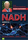 NADH - Der lebensnotwendige Zellwirkstoff Coenzym 1