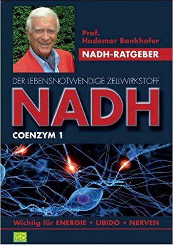 Preisvergleich Produktbild NADH - Der lebensnotwendige Zellwirkstoff Coenzym 1
