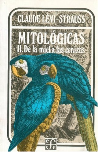 Mitologicas II . de La Miel a Las Cenizas: 2