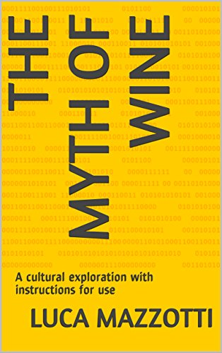 The Myth of Wine: A cultural exploration with instructions for use (English Edition)