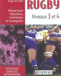 Rugby Niveaux 3 et 4 : Manuel pour l'éducateur, l'entraîneur et l'enseignant