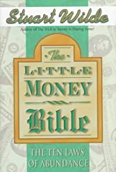 The Little Money Bible: The Ten Laws of Abundance by Stuart Wilde (1998-04-24)