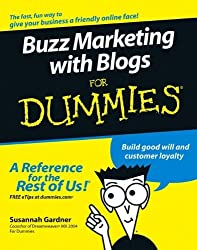 Buzz Marketing with Blogs For Dummies by Susannah Gardner (2005-04-08)