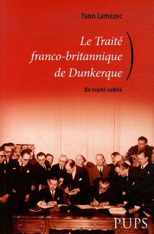 Le traité franco-britannique de Dunkerque : Un traité oublié par Yann Lamézec