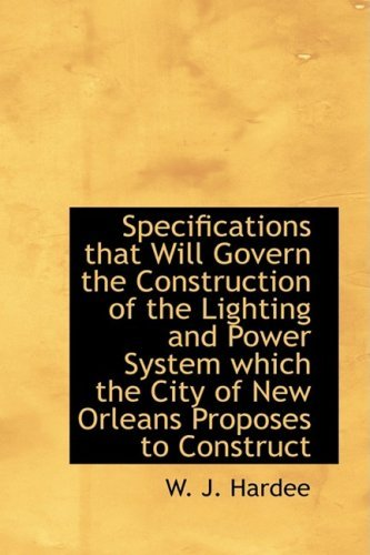 specifications-that-will-govern-the-construction-of-the-lighting-and-power-system-which-the-city-of-