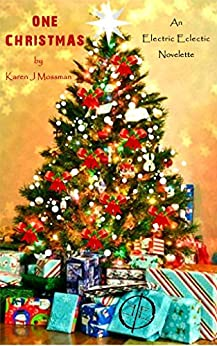 One Christmas: An Electric Eclectic Book (English Edition) di [Mossman, Karen J]