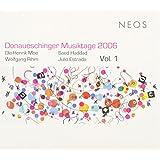 Donaueschinger Musiktage 2006 /Vol.1