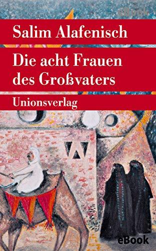 Die acht Frauen des Großvaters: Geschichten (Unionsverlag Taschenbücher)