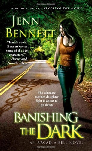 Banishing The Dark The Arcadia Bell Series By
