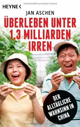 Buchseite und Rezensionen zu 'Überleben unter 1,3 Milliarden Irren' von Jan Aschen