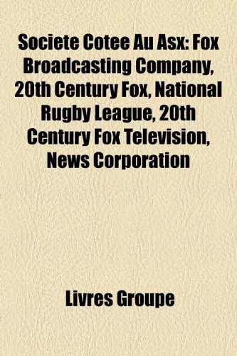 Société Cotée Au Asx: Fox Broadcasting Company, 20th Century Fox, National Rugby League, 20th Century Fox Television, News Corporation
