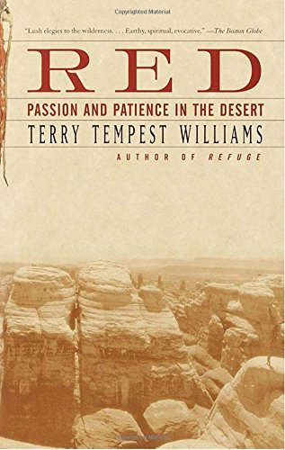 Red: Passion and Patience in the Desert by Terry Tempest Williams (2002-10-08)