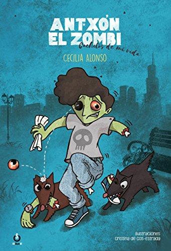 Antxón el zombi: Cachitos de mi vida