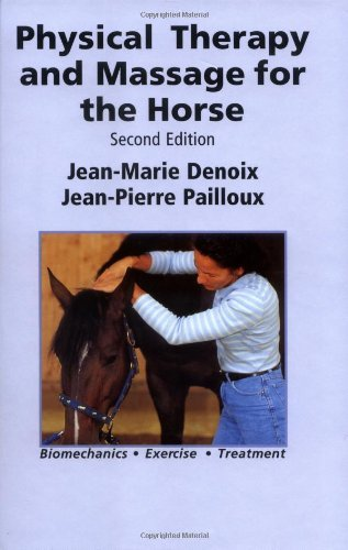 Physical Therapy and Massage for the Horse by Jean-Marie Denoix (2001-05-01) par Jean-Marie Denoix;Jean-Pierre Pailloux