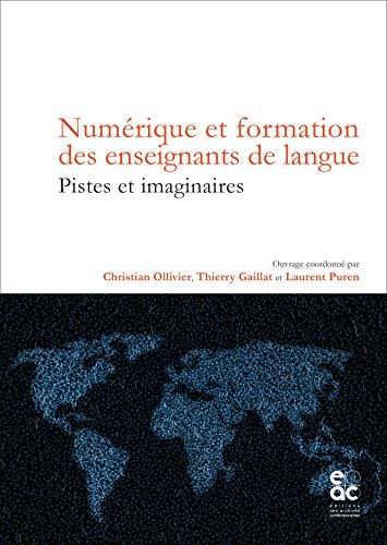 Numérique et formation des enseignants de langue. Pistes et imaginaires