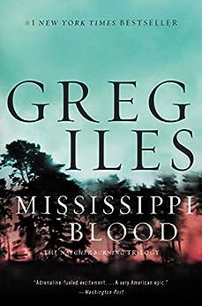 Mississippi Blood: A Novel (The Natchez Burning Trilogy Book 1) by [Iles, Greg]