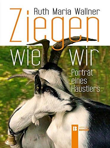 Ziegen wie wir: Porträt eines Haustiers