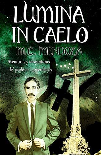 Lumina in caelo de M.C. Mendoza