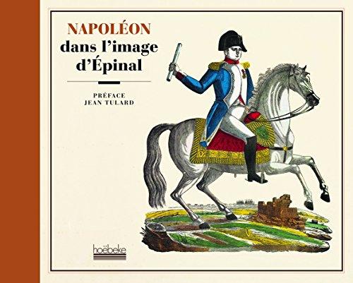 Napoléon dans l'image d'Épinal par Collectifs