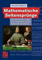 Mathematische Seitensprünge: Ein Unbeschwerter Ausflug in das Wunderland Zwischen Mathematik und Literatur (German Edition)