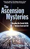 The Ascension Mysteries: Revealing the Cosmic...