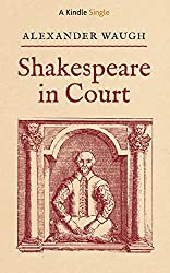 Shakespeare in Court (Kindle Single) (English Edition)