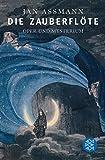 Die Zauberflöte: Oper und Mysterium (Fischer Sachbücher) - Jan Assmann