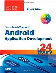 Sams Teach Yourself Android Application Development in 24 Hours (Sams Teach Yourself...in 24 Hours (Paperback))