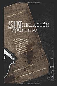 Sin relación aparente: Antología I Premio Cruce de Caminos Negrocriminal par  J D Martín