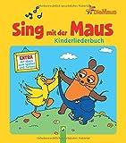 Sing mit der Maus - Kinderliederbuch: Mit Ideen zum Spielen und Tanzen