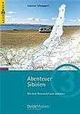 Abenteuer Sibirien: Mit dem Reisemobil zum Baikalsee (Leserbuch) - Leonore Schnappert
