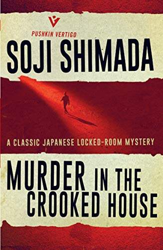 Murder in the Crooked House (Pushkin Vertigo) (English Edition) von [Shimada, Soji]