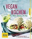 Vegan kochen: 100 % Genuss, 0 % Tier (GU Küchenratgeber Relaunch ab 2013) von Martin Kintrup