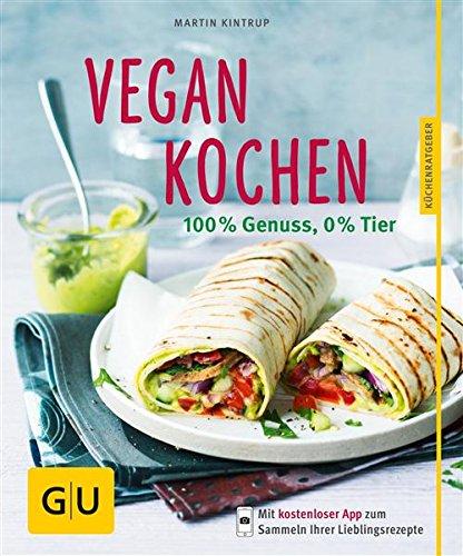 Buchseite und Rezensionen zu 'Vegan kochen: 100 % Genuss, 0 % Tier (GU Küchenratgeber Relaunch ab 2013)' von Martin Kintrup